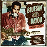 Bluesin' By The Bayou ~ I'm Not Jiving