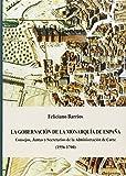 La gobernación de la Monarquía de España. Consejos, Juntas y Secretarios de la Administración de Corte (1556-1700)
