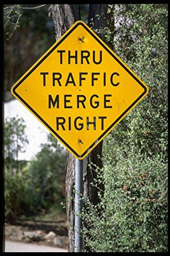 363057 Thru Traffic Merge Right A4 Photo Poster Print 10x8