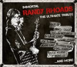 Immortal Randy Rhoads-the Ultimate Tribute
