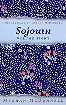 Sojourn: Volume Eight (The Journals of Meghan McDonnell Book 8) (English Edition) di [McDonnell, Meghan]
