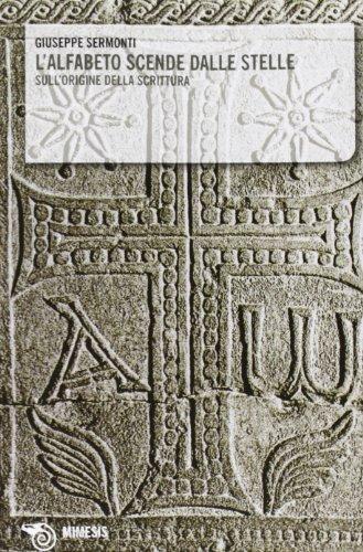 L'alfabeto scende dalle stelle. Sull'origine della scrittura (Mimesis)