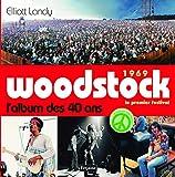 1969 Woodstock, le premier festival - L'album des 40 ans