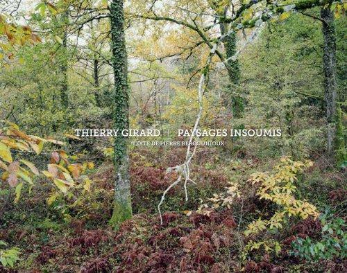 Paysages insoumis par Thierry Girard