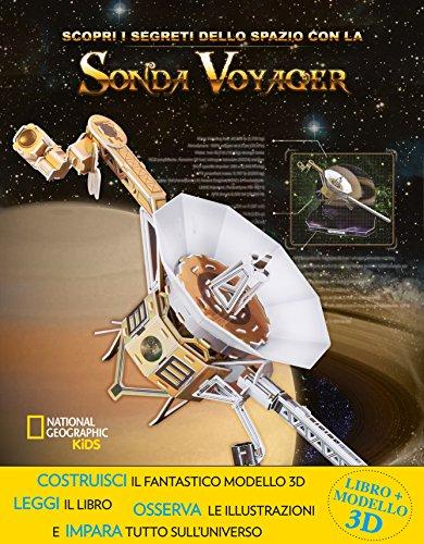 Scopri i segreti dello spazio con la sonda Voyager. Ediz. a colori. Con gadget (National Geographic Kids) por Helaine Becker