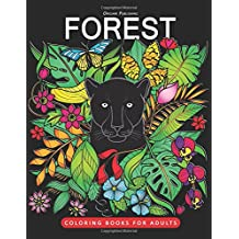 Forest Coloring Book: for Adults Fun, Beautiful Wild Animals Stress Relieving Unique Design (Tiger, Lion, Bird and Friend)