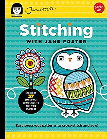 Stitching With Jane Foster: Easy Press-out Patterns to Cross-stitch and Sew