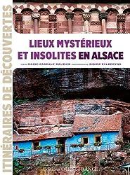 LIEUX MYSTERIEUX ET INSOLITES EN ALSACE