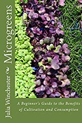 Microgreens: : A Beginner's Guide to the Benefits of Cultivation and Consumption