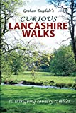 Curious Lancashire Walks: Forty Intriguing Country Rambles