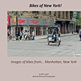 Bikes of New York!: Images of bikes from...Manhattan, New York (Bikes of ...! Book 1) (English Edition)