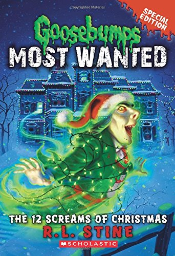 The 12 Screams of Christmas (Goosebumps Most Wanted Special Edition #2) por R. L. Stine