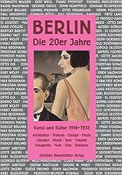Berlin - Die 20er Jahre: Kunst und Kultur in der Weimarer Republik 1918-1933