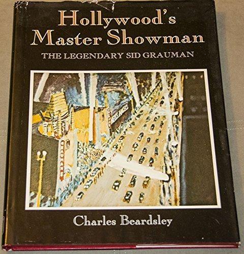 Hollywood's Master Showman: The Legendary Sid Grauman -
