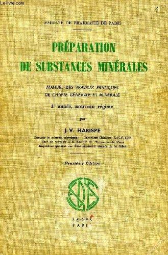 Preparation de substances minerales, manuel des travaux pratiques de chimie generale et minerale, 1re annee, nouveau regime par HARISPE J. V.