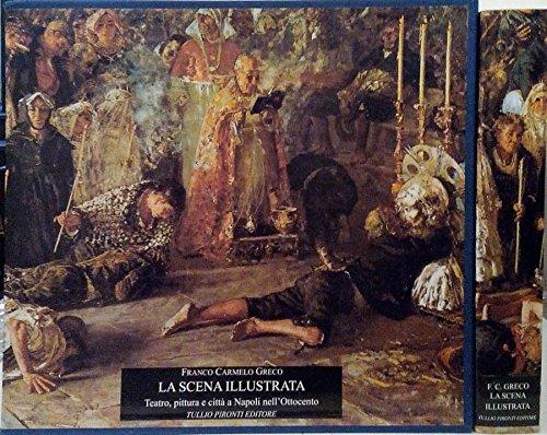 La scena illustrata. Teatro,pittura e citt a napoli nell'ottocento.