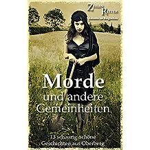 Morde und andere Gemeinheiten: 13 schaurig-schöne Geschichten aus Oberberg