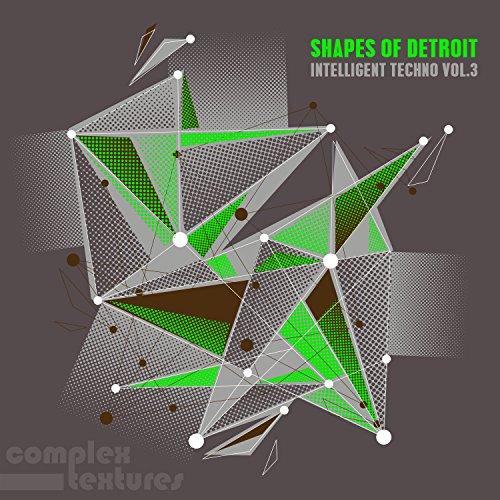 Shapes of Detroit - Intelligent Techno, Vol. 3