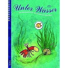 Unter Wasser: Eine sehr leichte Klaviergeschichte
