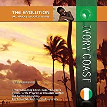 Ivory Coast (The Evolution of Africa's Major Nations) (English Edition)