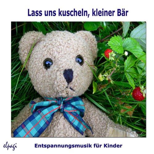 Lass uns kuscheln kleiner Bär - Entspannungsmusik für Kinder