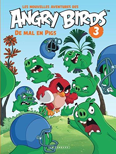 Les nouvelles aventures des ANGRY BIRDS - tome 3 - De mal en Pigs par ROVIO