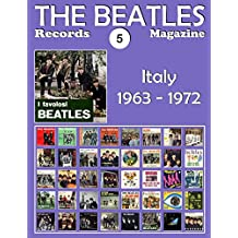 The Beatles Records Magazine - No. 5 - Italy (1963 - 1972): Full Color Discography (English Edition)