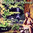 Buddha and Bonsai - Vol.4