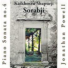Sorabji : Piano Sonata, No.4 by Jonathan Powell (2004-06-29)