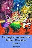 Las mágicas aventuras de la bruja Pamplinas (libro 4)