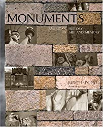 Monuments: America's History in Art and Memory by Judith Dupre (2007-11-06)