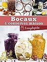 Bocaux & conserves maison : L'encyclopédie