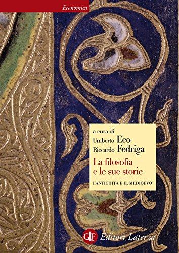 La filosofia e le sue storie: L'Antichit e il Medioevo