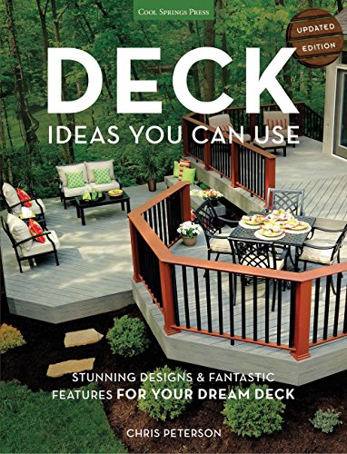 Deck Ideas You Can Use - Updated Edition: Stunning Designs & Fantastic Features for Your Dream Deck - Redwood-deck
