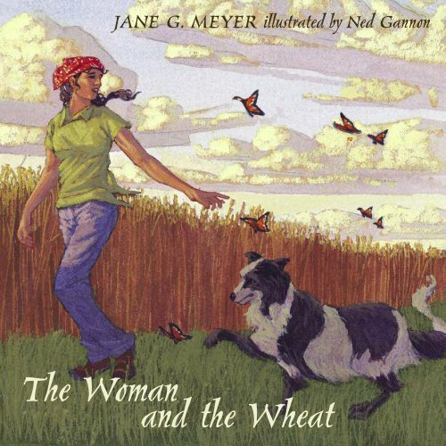 The Woman and the Wheat by Jane G. Meyer (2009-11-20)