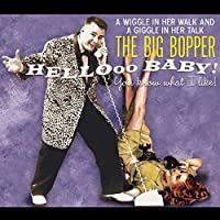 The Big Bopper - Hellooo Baby! - You Know What I Like!