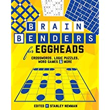 Brain Benders for Eggheads: Crosswords, Logic Puzzles, Word Games & More