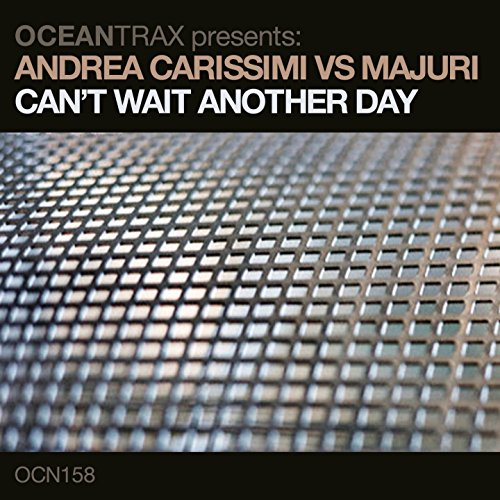 Can't Wait Another Day (Just4funk Mix) [Andrea Carissimi Vs Majuri]