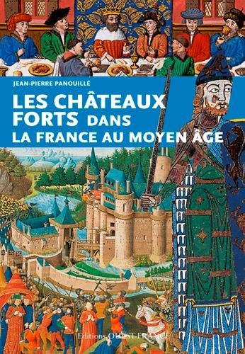 CHATEAUX FORTS DANS LA FRANCE DU MOYEN AGE