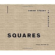 Squares: Urban Spaces in Europe