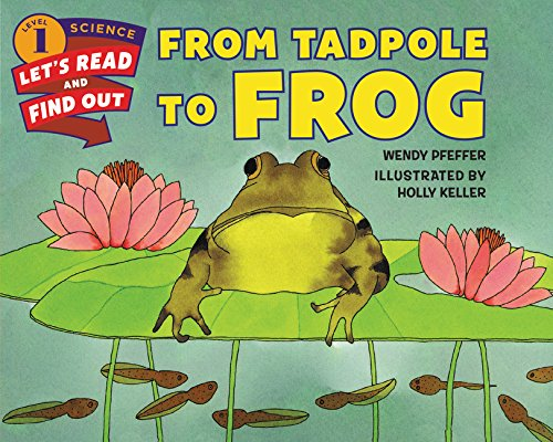 From Tadpole to Frog (Lets-Read-and-Find-Out Science Stage 1)