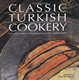 Classic Turkish Cookery by Ghillie Basan (1995-09-02)