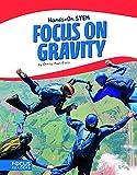 Focus on Gravity (Focus Readers: Hands-on Stem: Beacon Level)