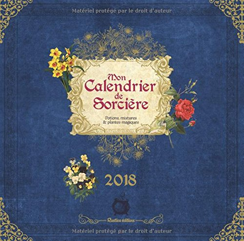 Mon calendrier de sorcières : Potions, mixtures & plantes magiques