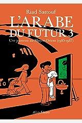 L'Arabe du futur - volume 3 - (3) Broché