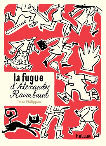La fugue d'Alexandre Raimbaud par Rose Philippon