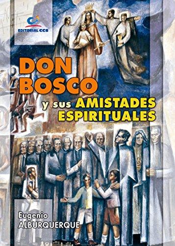 Don Bosco y sus amistades espirituales por Eugenio Alburquerque Frutos