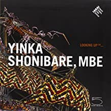 Looking Up Tm: Yinka Shonibare, Mbe (Looking Up (5 Continents)) by Marie-Claude Beaud (2011-04-01)