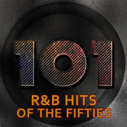 101 R&B Hits Of The 50's