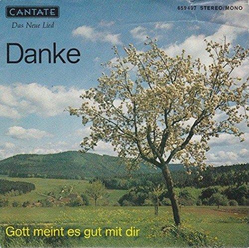 Motettenchor St. Matthäus München, Hans Rudolf Zöbeley: Danke / Music Nova Chor Regensburg, Hermann Handerer: Gott meint es gut mit dir. Musik/Text: Martin G. Schneider. Single Vinyl. CANTATE 659407 -